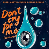 Don't Cry For Me (Remixes)