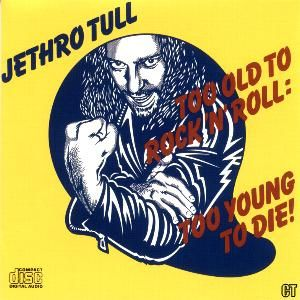 Too Old To Rock n' Roll: Too Young To Die (Remaster)
