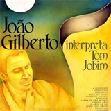 João Gilberto Interpreta Tom Jobim