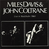Miles Davis & John Coltrane - Their Greatest Concert