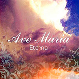 Ave Maria Eterna