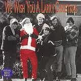 We Wish You a Larry Christmas