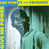 Give Me Power - Lee Perry & Friends