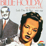 Billie Holiday With Lester Young - Lady Day & Prez 1937-1941
