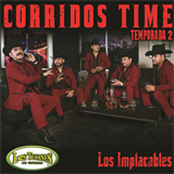 Corridos Time - Temporada 2 - Los Implacables