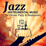 Jazz Instrumental Music for Dinner