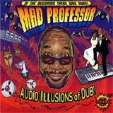 Audio Illusions Of Dub!