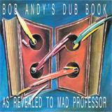 Bob Andy's Dub Book