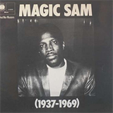 Magic Sam 1937-1969