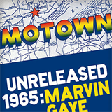 Motown Unreleased 1965: Marvin Gaye