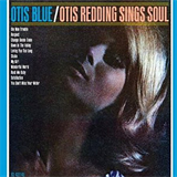 Otis Blue. Otis Redding Sing Soul