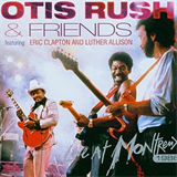 Otis Rush & Friends Live at Montreux Featuring Eric Clapton & Luther Allison