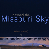 Beyond the Missouri Sky (w. Charlie Haden)