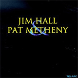 Jim Hall & Pat Metheny (w. Jim Hall)