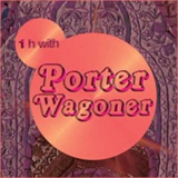 1h With Porter Waggoner
