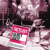 Setlist The Very Best Of Quiet Riot LIVE
