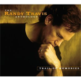 Trail of Memories - The Randy Travis Anthology