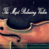 The Most Relaxing Violin