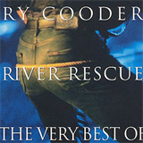 River Rescue The Very Best of Ry Cooder