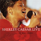 Shirley Caesar Live ...He Will Come