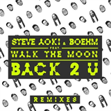 Back 2 U (Steve Aoki & Bad Royale Remix)
