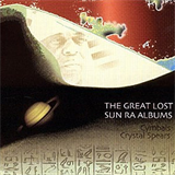 The Great Lost Sun Ra Albums Cymbals & Crystal Spears