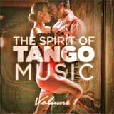 The Spirit of Tango Music, Vol. 1