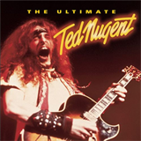 The Ultimate Ted Nugent, CD1