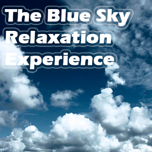 The Blue Sky Relaxation Experience