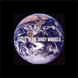 ...Earth to the Dandy Warhols