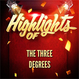 Highlights of The Three Degrees