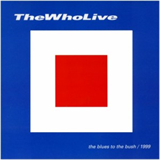 The Who Live – The Blues To The Bush