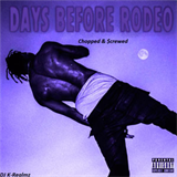 Days Before Rodeo Chopped And Screw