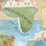 Weather Report - Live And Unreleased