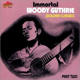 Immortal Woody Guthrie Golden Classics