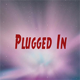 Plugged In