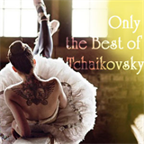 Only the Best of Tchaikovsky