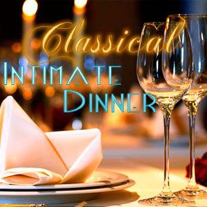 Classical Intimate Dinner