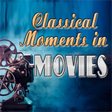 Classical Moments in Movies