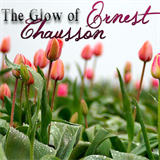 The Glow of Ernest Chausson