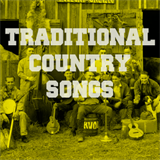Traditional Country Songs