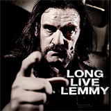 Long live Lemmy!...