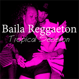 Baila Reggaeton Tropical Session
