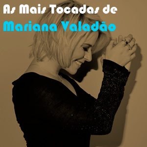 As Mais Tocadas de Mariana Valadão