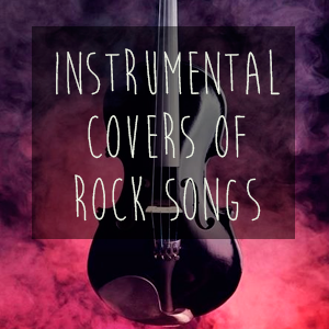 Instrumental Covers Of Rock Songs