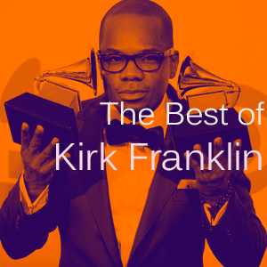 The Best Of Kirk Franklin