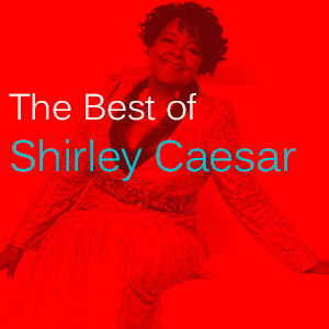 The Best Of Shirley Caesar
