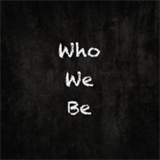 Who We Be