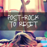 Post-Rock To Reset