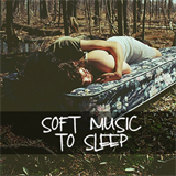 Soft Music To Sleep